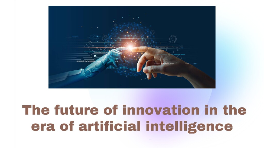 The future of innovation in the era of artifici...