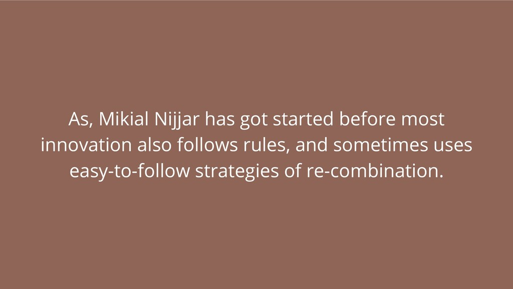As, Mikial Nijjar has got started before most i...