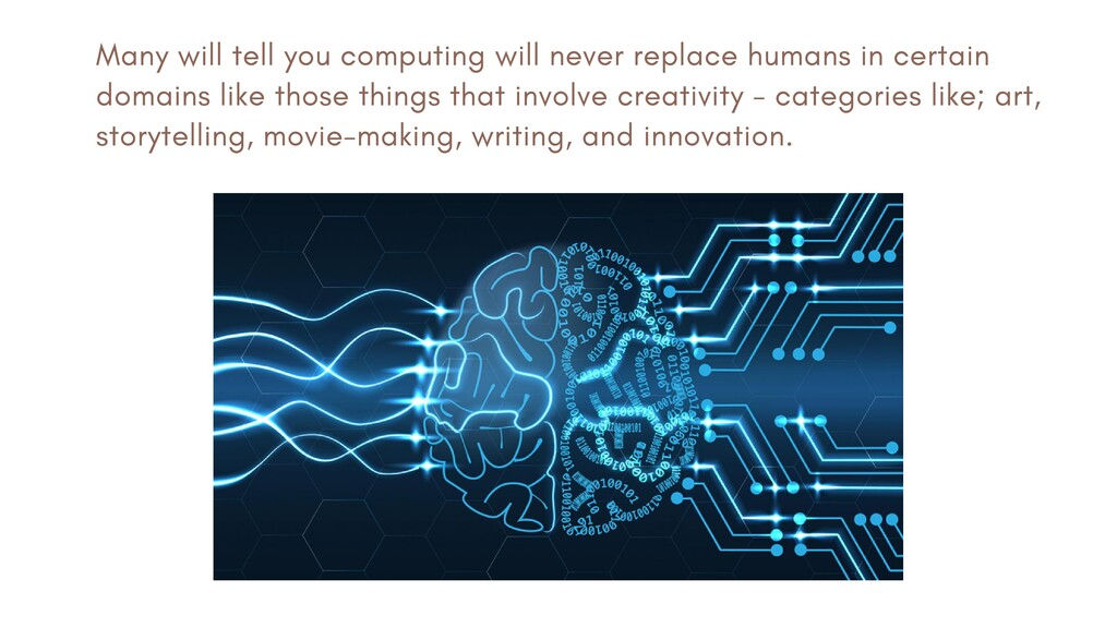 Many will tell you computing will never replace...