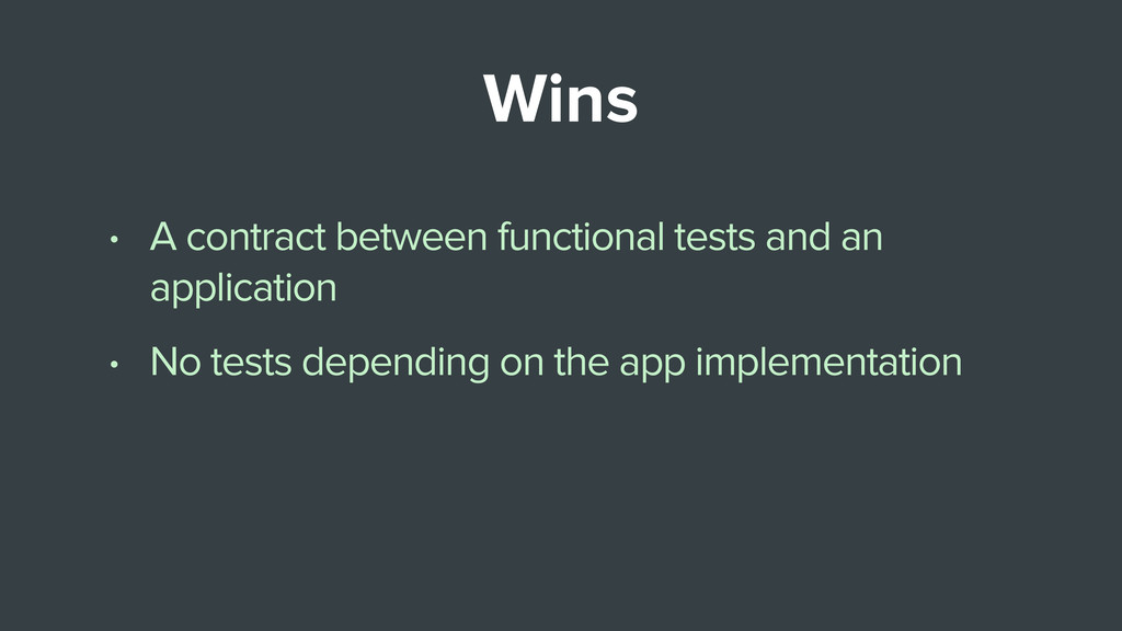 Wins • A contract between functional tests and ...