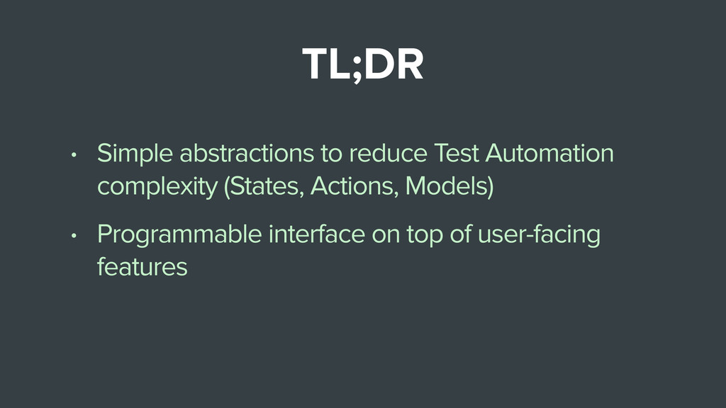 • Simple abstractions to reduce Test Automation...