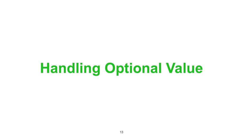 Handling Optional Value !13