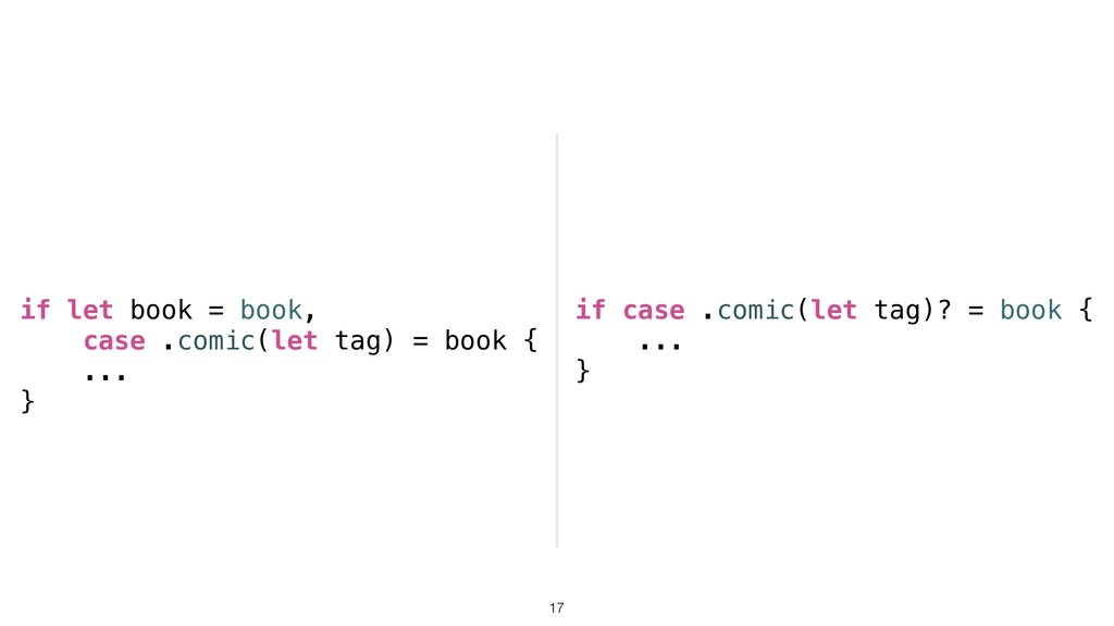 !17 if let book = book, case .comic(let tag) = ...