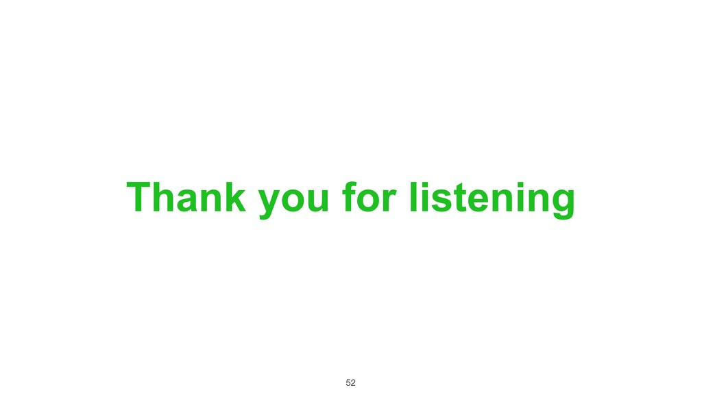 Thank you for listening !52