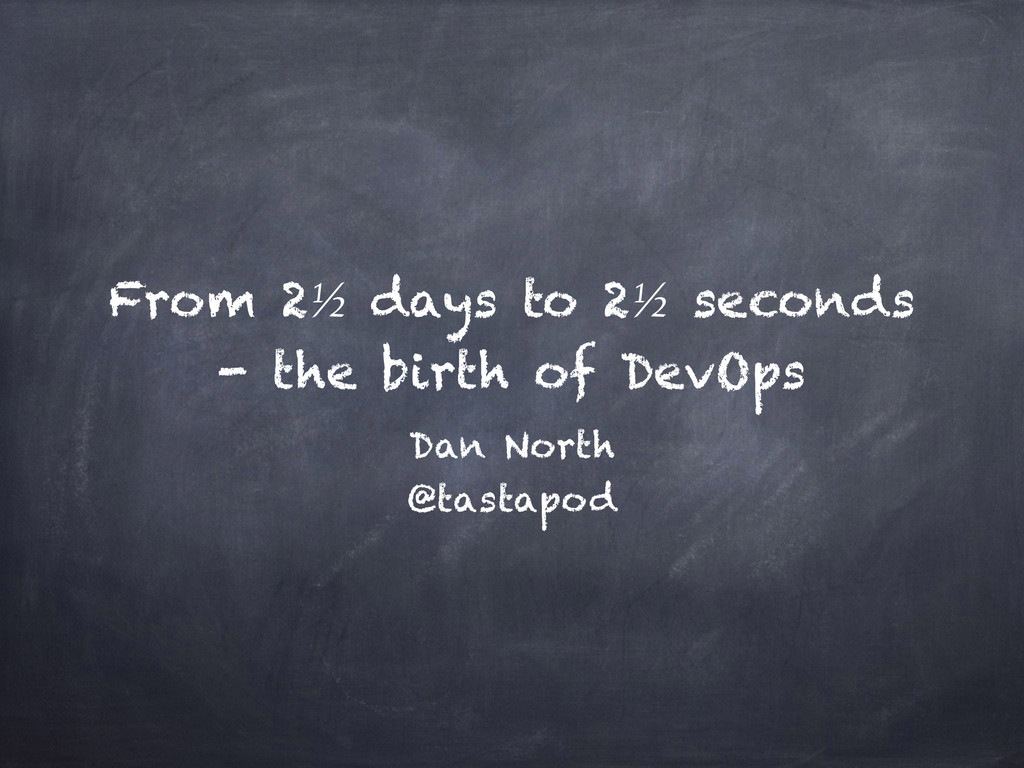 From 2½ days to 2½ seconds - the birth of DevOp...