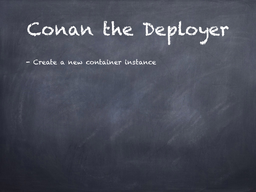 Conan the Deployer - Create a new container ins...