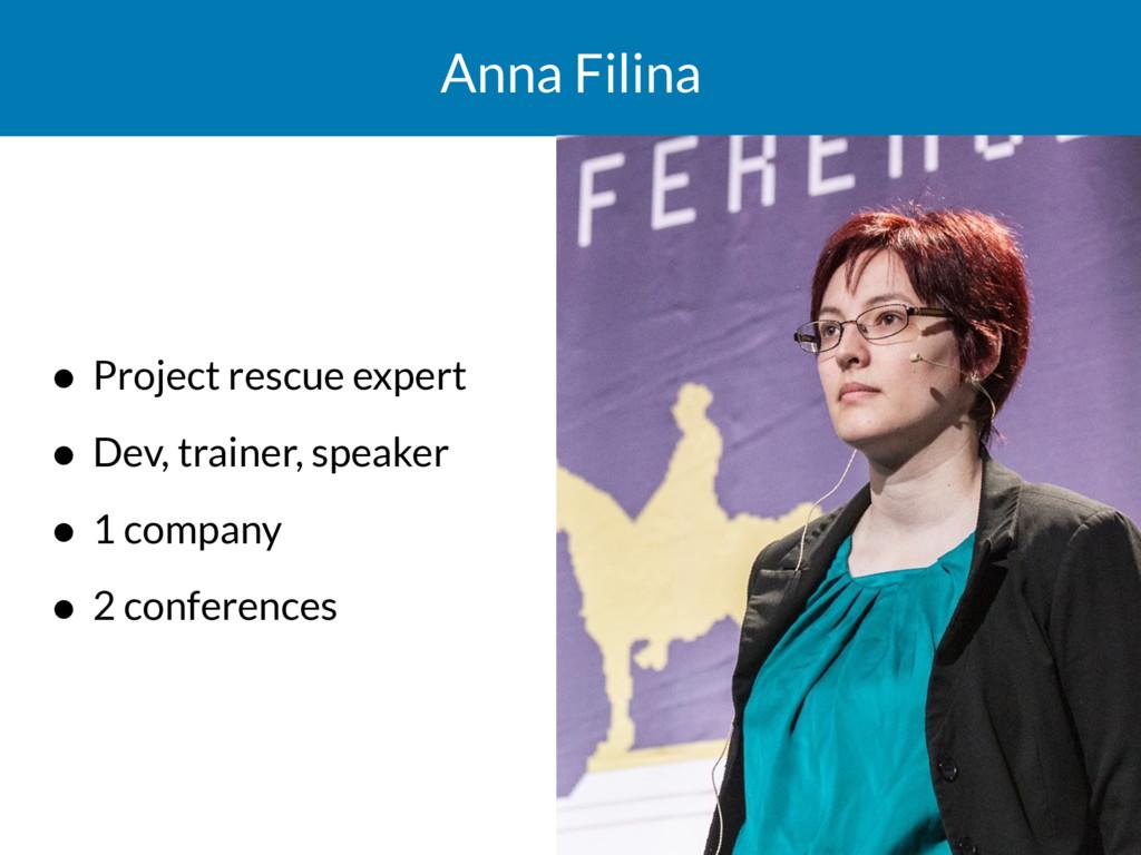 Anna Filina • Project rescue expert • Dev, trai...