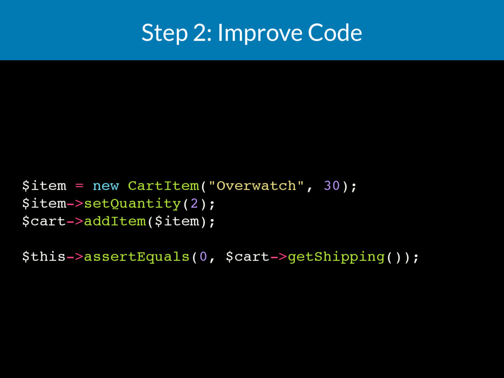 "Step 2: Improve Code $item = new CartItem(""Over..."