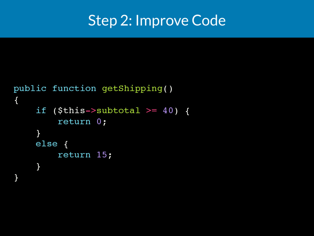 Step 2: Improve Code public function getShippin...