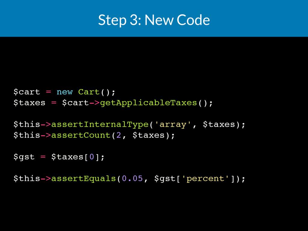 Step 3: New Code $cart = new Cart(); $taxes = $...
