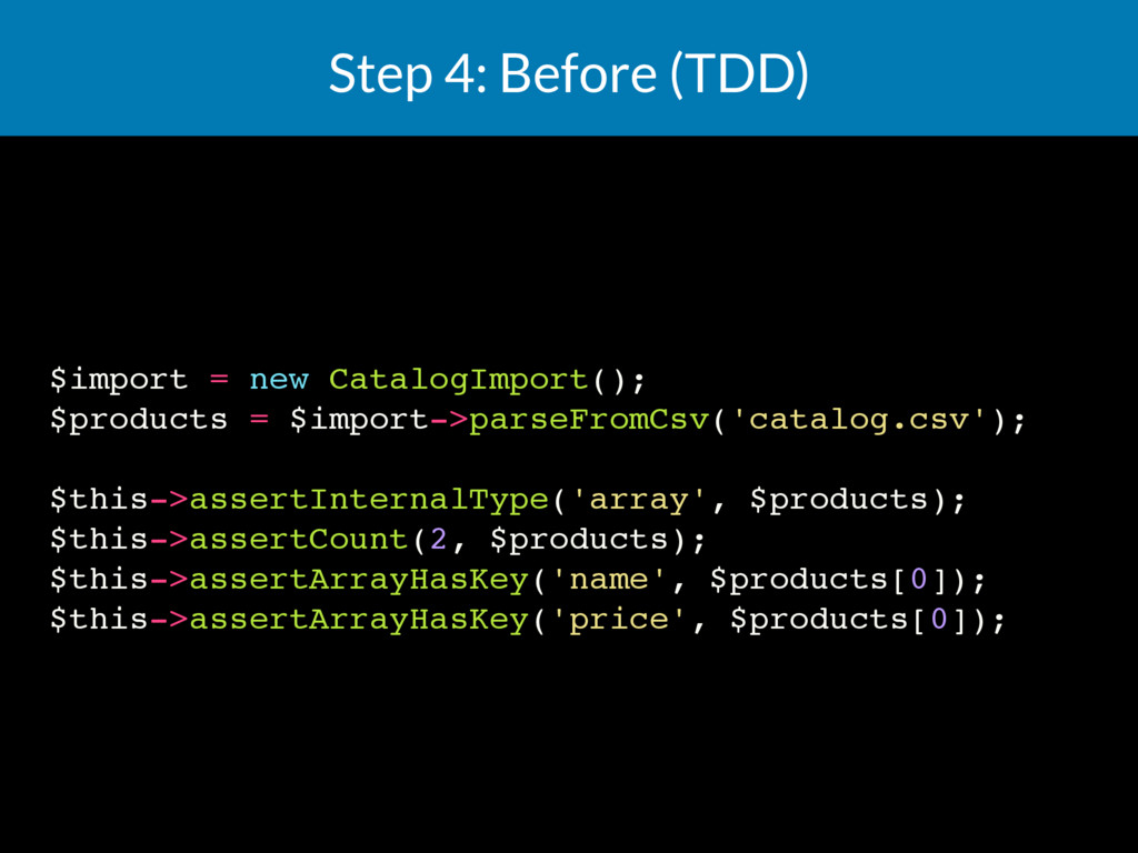 Step 4: Before (TDD) $import = new CatalogImpor...