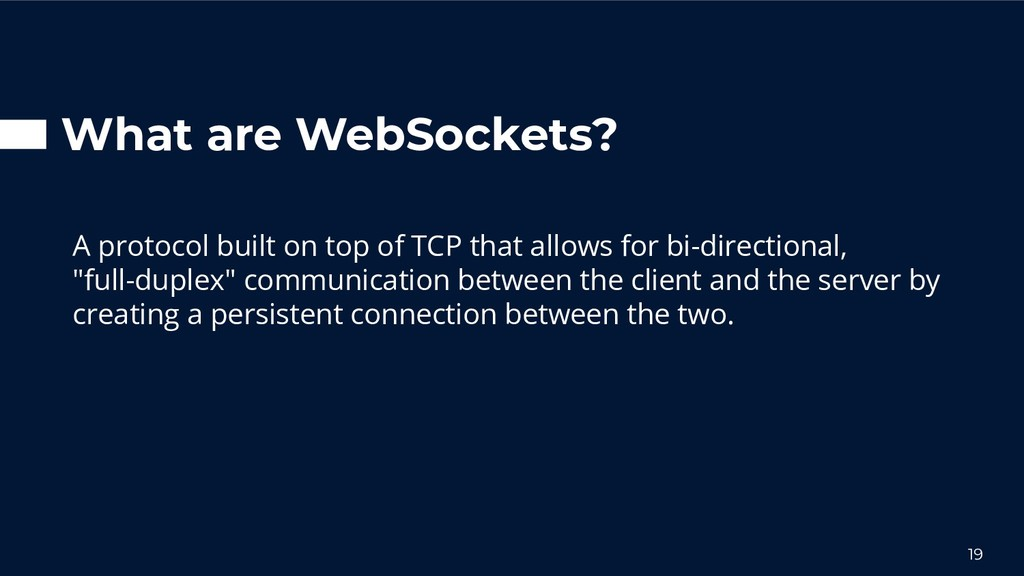 What are WebSockets? A protocol built on top of...