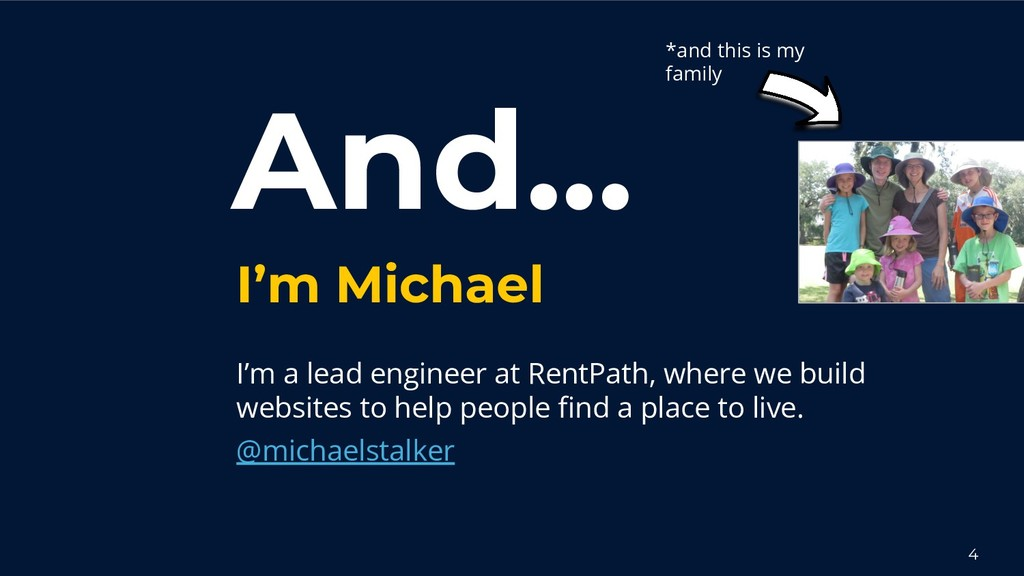 And... I'm Michael I'm a lead engineer at RentP...