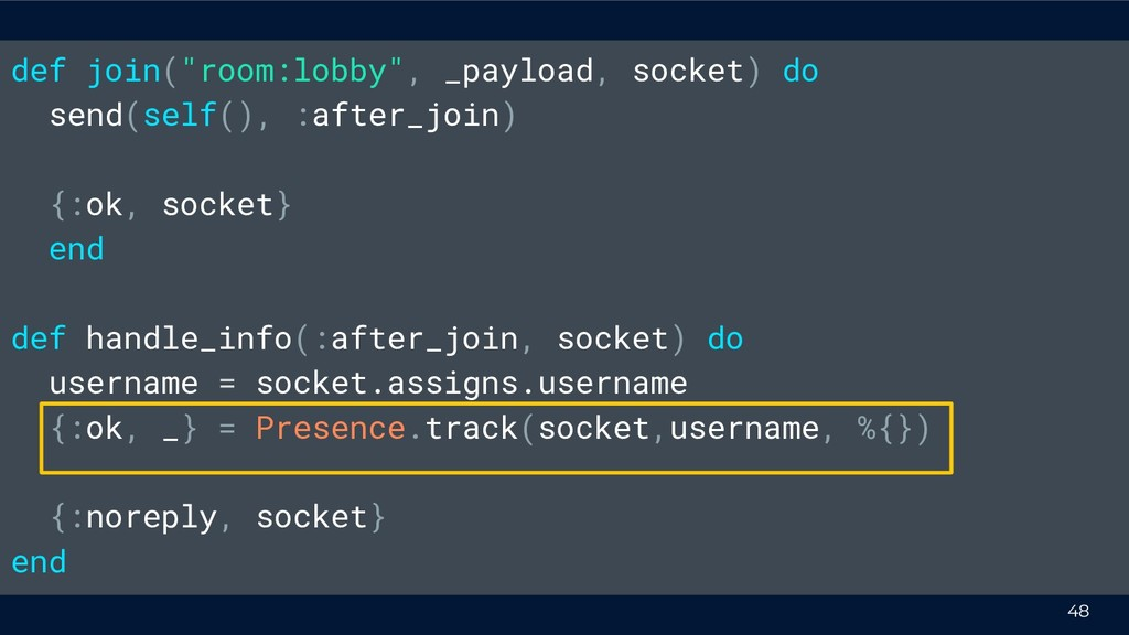 """48 def join(""""room:lobby"""", _payload, socket) do ..."""