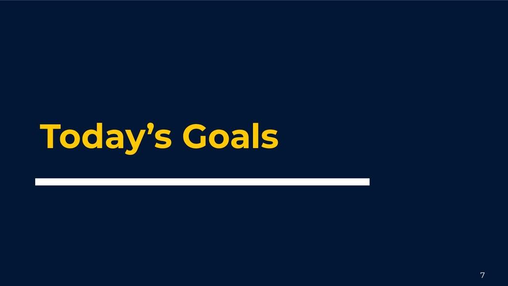 Today's Goals 7