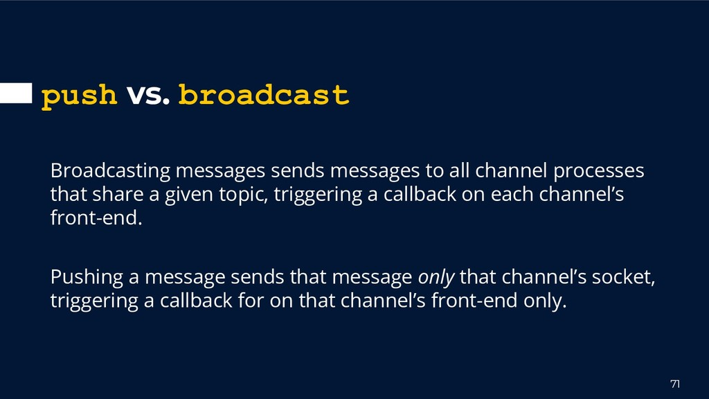 push vs. broadcast Broadcasting messages sends ...