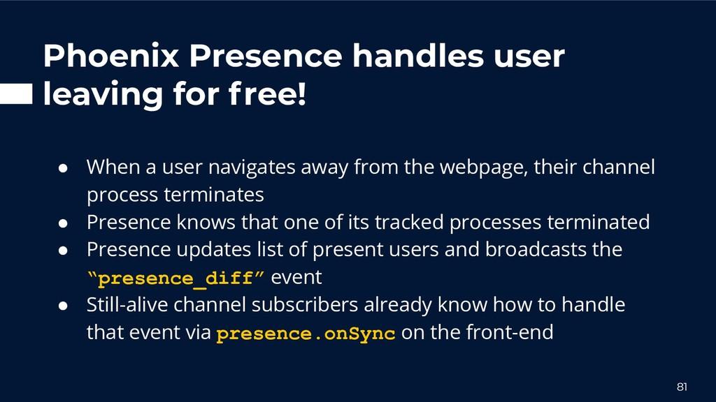 Phoenix Presence handles user leaving for free!...