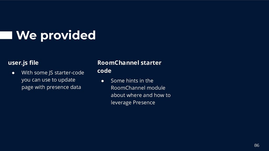 We provided 86 RoomChannel starter code ● Some ...