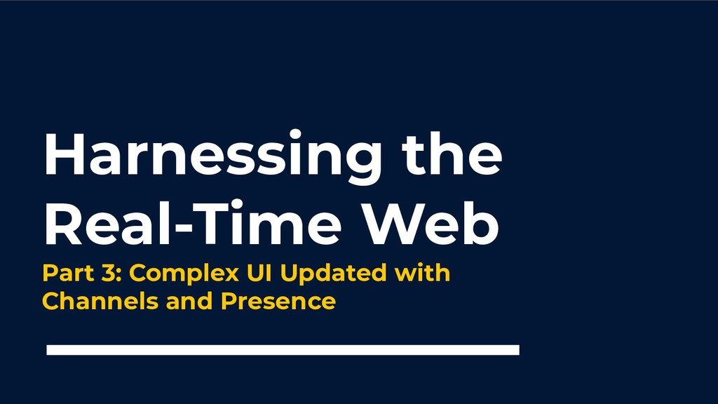 Harnessing the Real-Time Web Part 3: Complex UI...