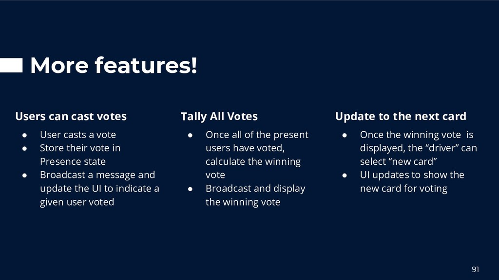 More features! 91 Tally All Votes ● Once all of...