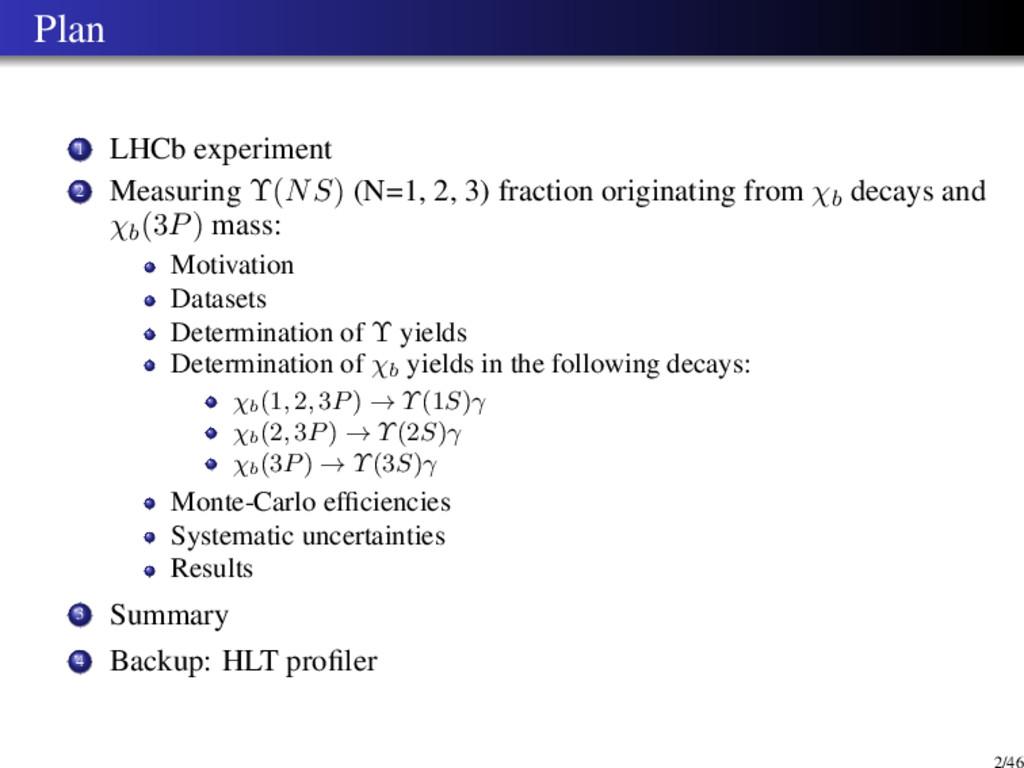 Plan 1 LHCb experiment 2 Measuring Υ(NS) (N=1, ...