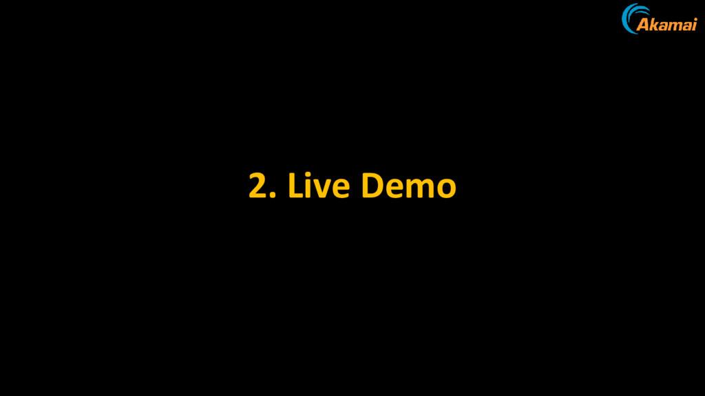 2. Live Demo