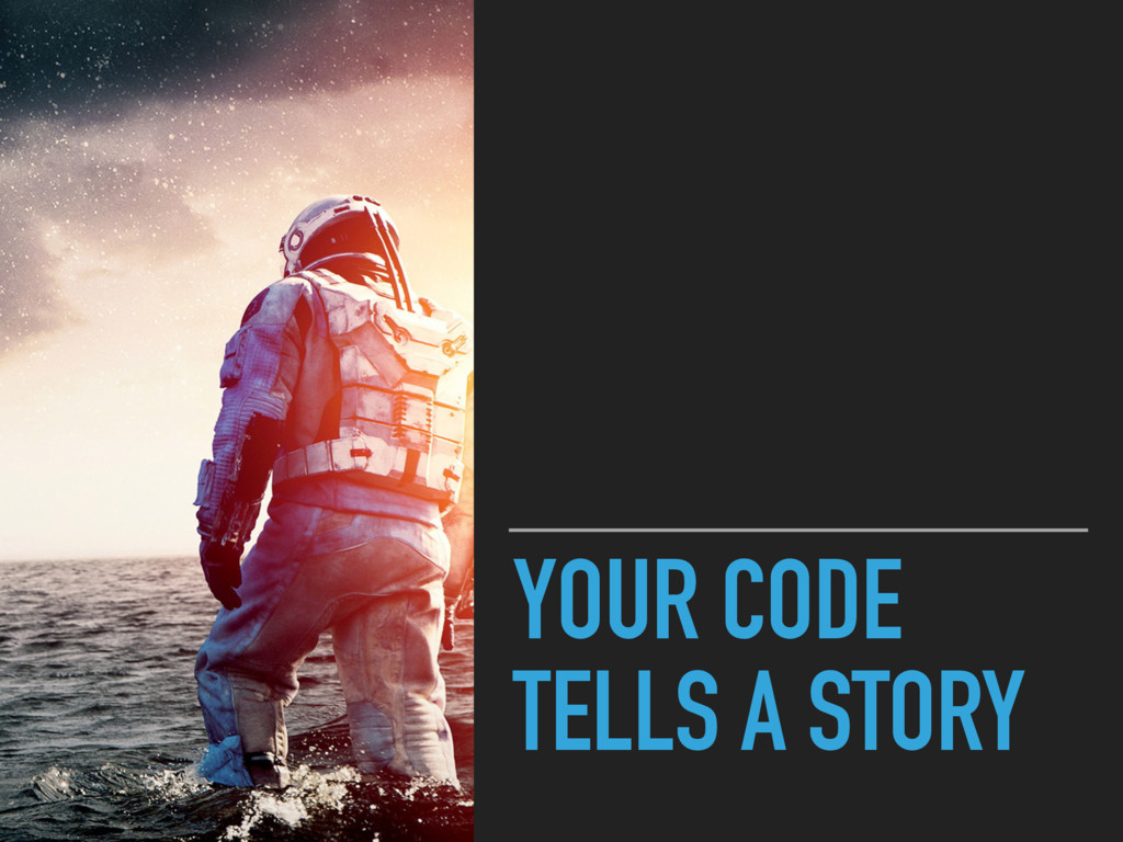 YOUR CODE TELLS A STORY