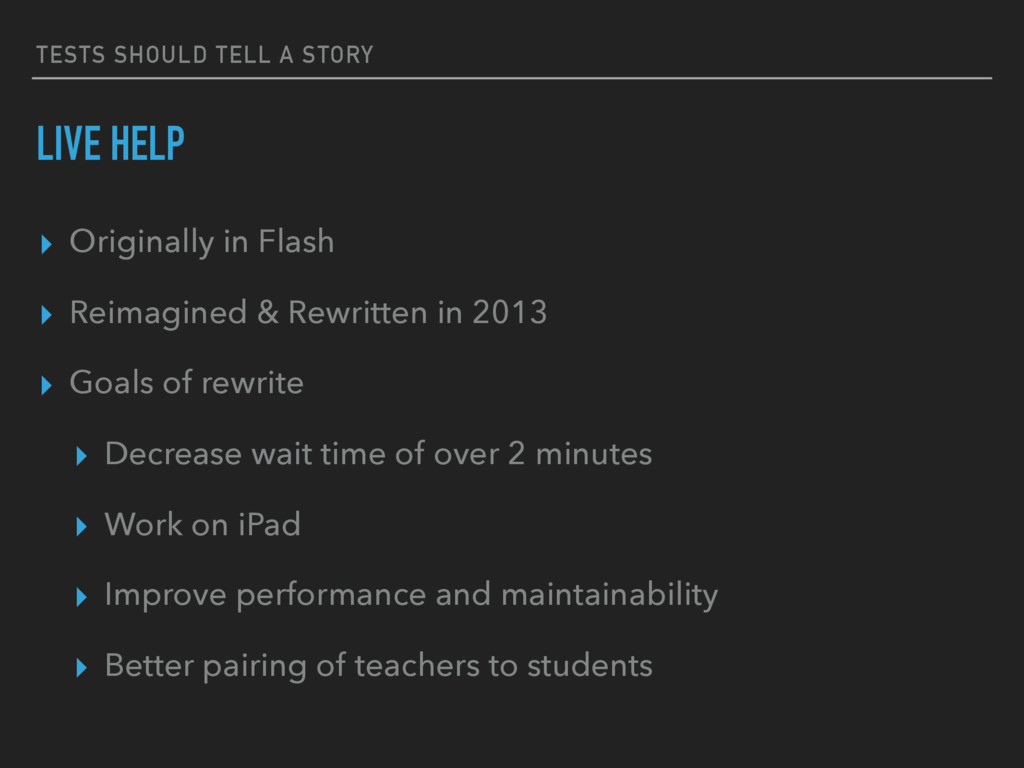 TESTS SHOULD TELL A STORY LIVE HELP ▸ Originall...