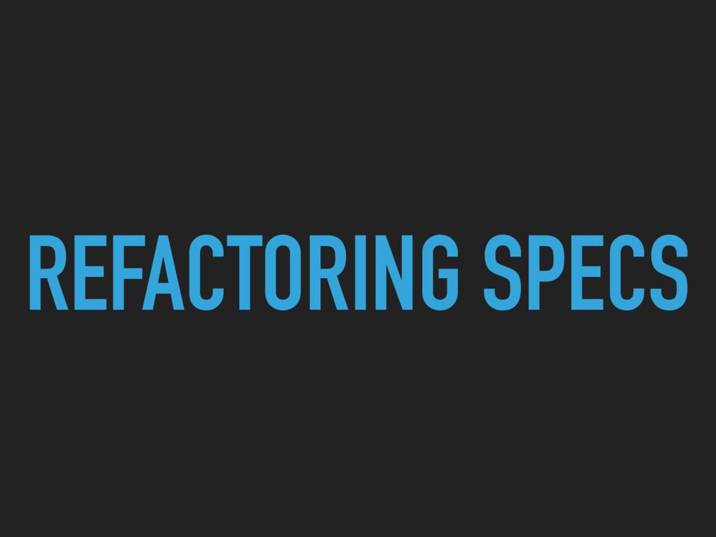 REFACTORING SPECS