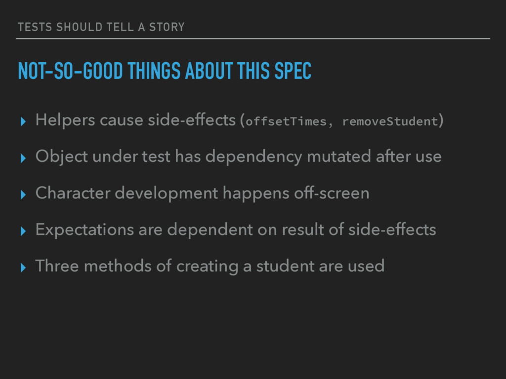 TESTS SHOULD TELL A STORY NOT-SO-GOOD THINGS AB...