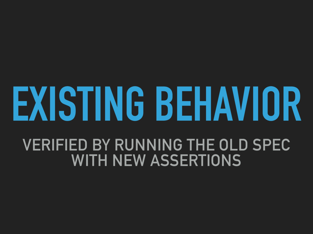 EXISTING BEHAVIOR VERIFIED BY RUNNING THE OLD S...