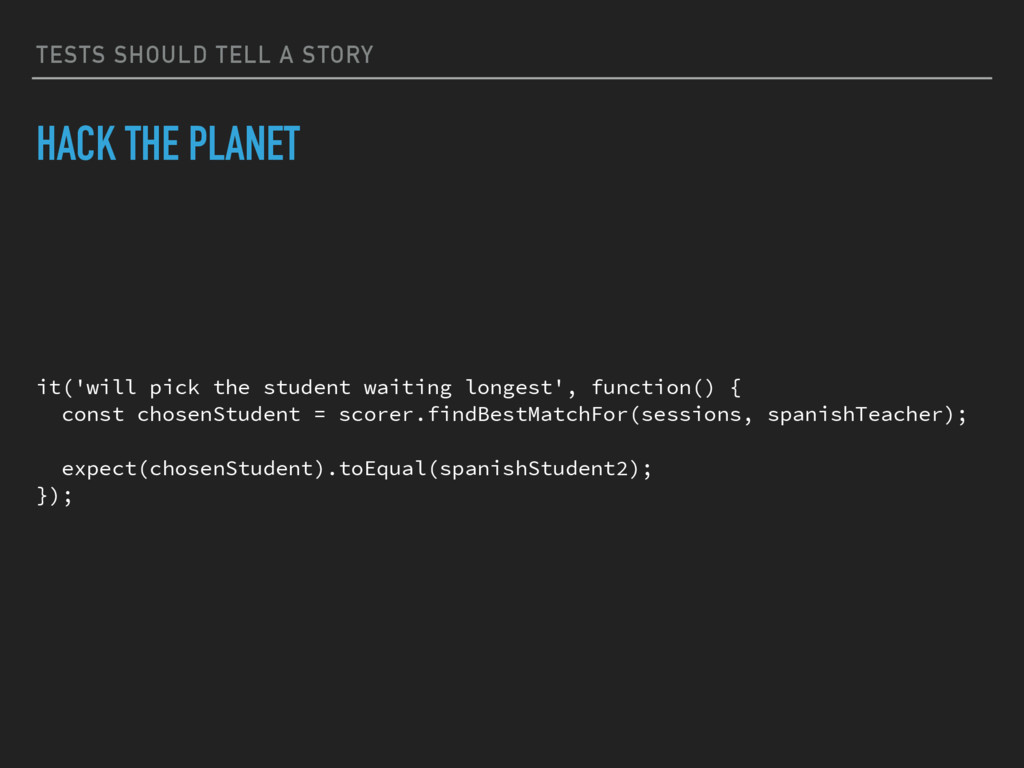 TESTS SHOULD TELL A STORY HACK THE PLANET it('w...