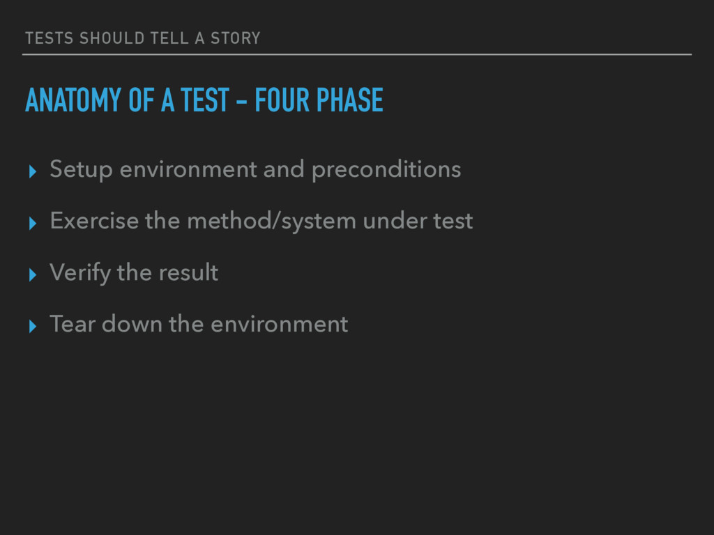 TESTS SHOULD TELL A STORY ANATOMY OF A TEST - F...