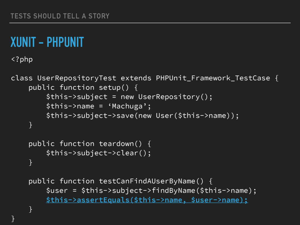 TESTS SHOULD TELL A STORY XUNIT - PHPUNIT <?php...