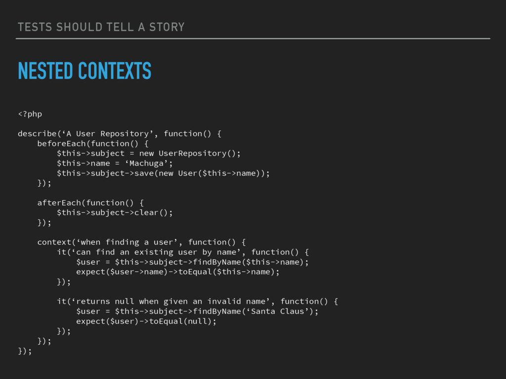 TESTS SHOULD TELL A STORY NESTED CONTEXTS <?php...