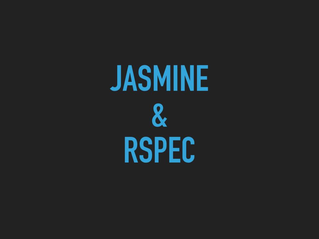 JASMINE & RSPEC