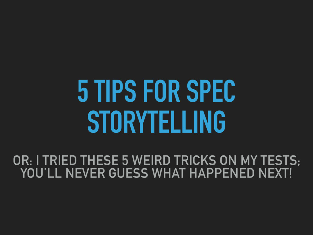 5 TIPS FOR SPEC STORYTELLING OR: I TRIED THESE ...