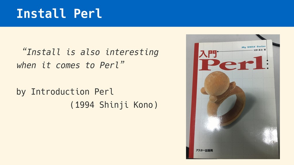 "Install Perl ""Install is also interesting when ..."