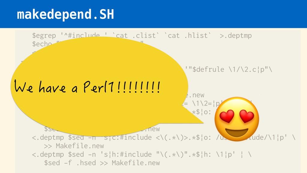 makedepend.SH $egrep '^#include ' `cat .clist` ...