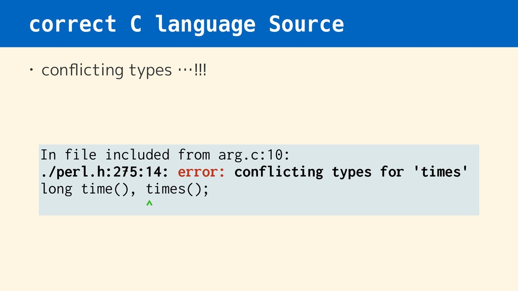 correct C language Source • conflicting types …!...