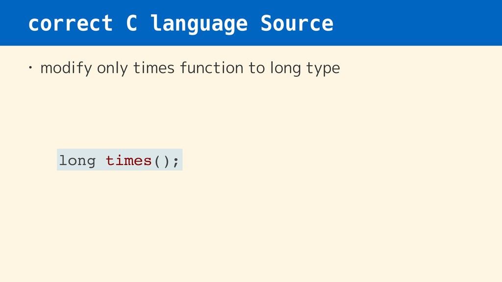 correct C language Source • modify only times f...