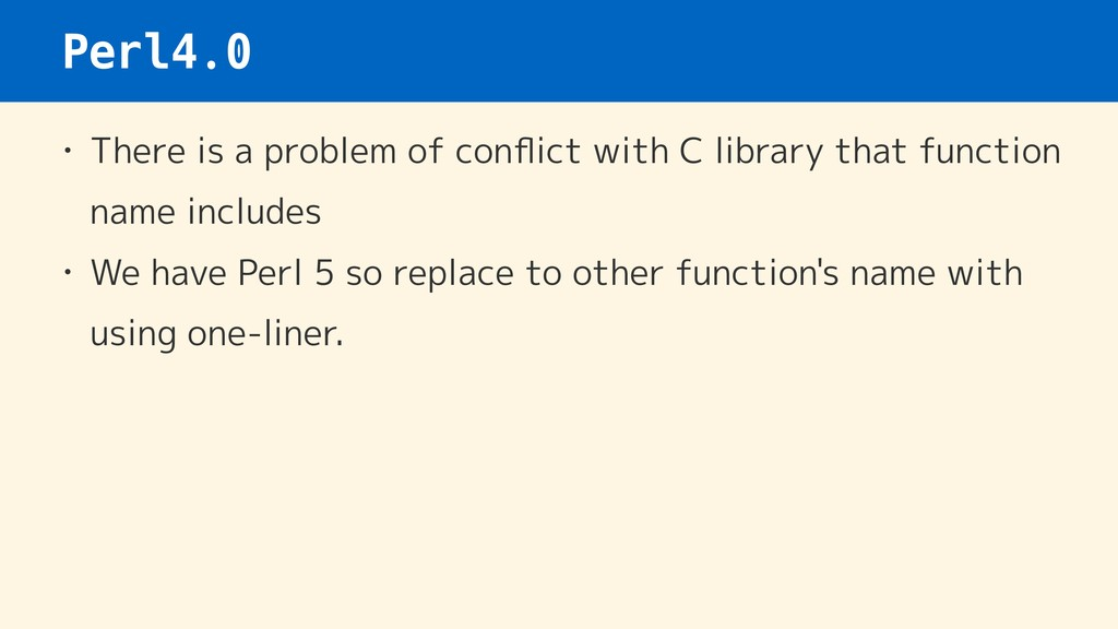 Perl4.0 • There is a problem of conflict with C ...