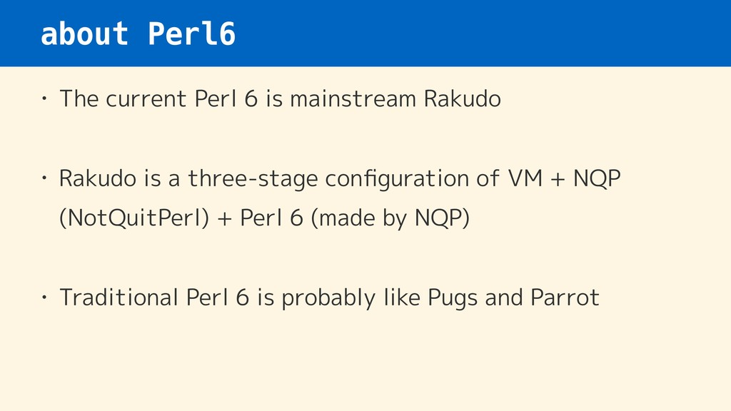 about Perl6 • The current Perl 6 is mainstream ...