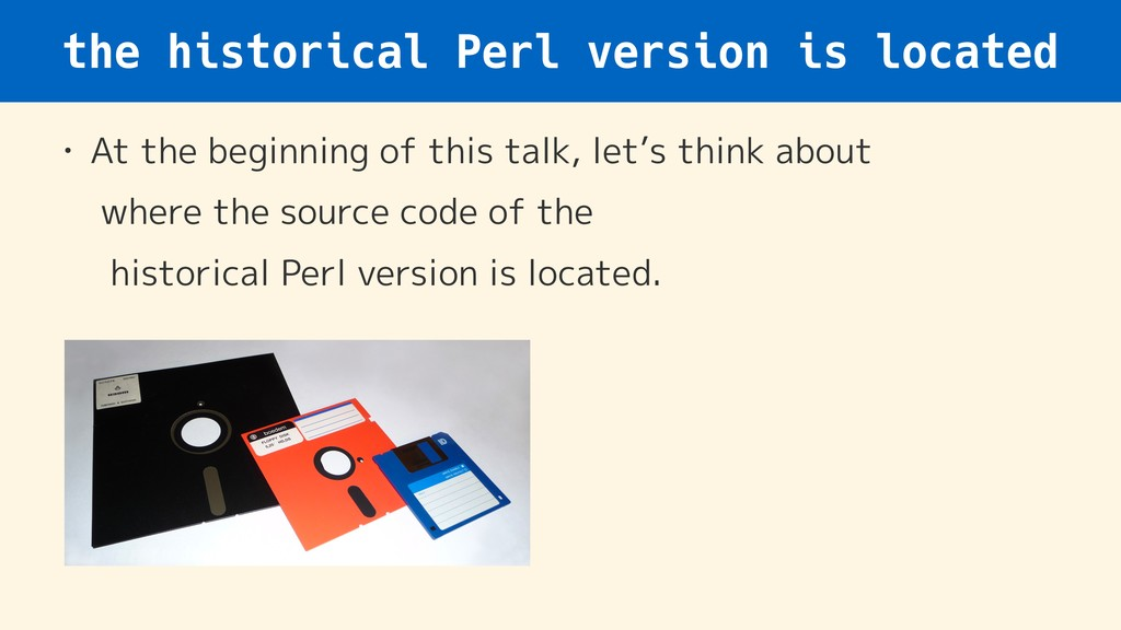 the historical Perl version is located • At the...