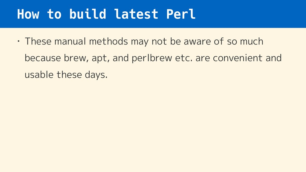 How to build latest Perl • These manual methods...