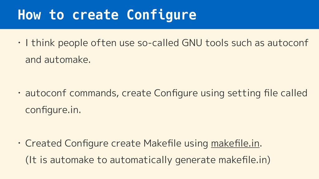 How to create Configure • I think people often ...