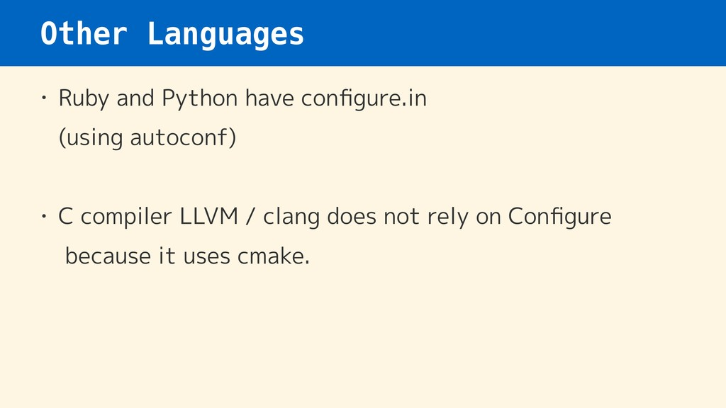 Other Languages • Ruby and Python have configure...