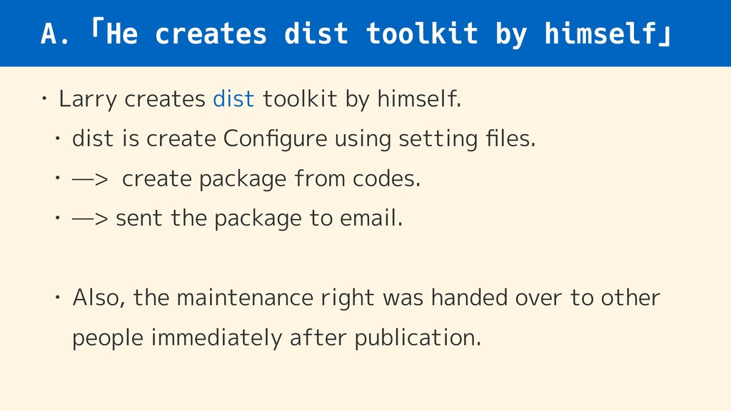 A.「He creates dist toolkit by himself」 • Larry ...