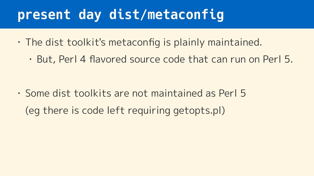 present day dist/metaconfig • The dist toolkit'...