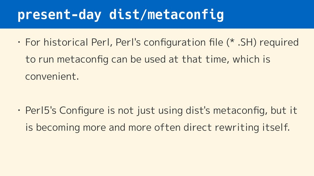 present-day dist/metaconfig • For historical Pe...